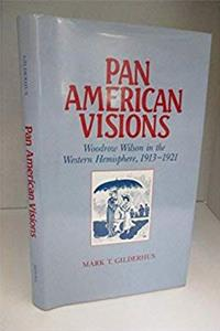 Download Pan American Visions: Woodrow Wilson in the Western Hemisphere, 1913-1921 djvu