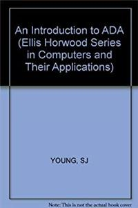 Download An Introduction to ADA (Ellis Horwood Series in Computers and Their Applications) djvu