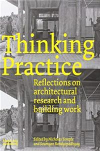 Download Thinking Practice: Reflections on Architectural Research and Building Work djvu