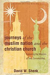 Download Journeys Of The Muslim Nation and the Christian Church: Exploring the Mission of Two Communities (Christians Meeting Muslims) djvu
