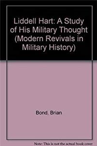 Download Liddell Hart: A Study of His Military Thought (Modern Revivals in Military History) djvu